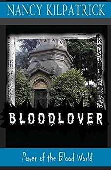 Bloodlover (Power of the blood world Book 4) by [Nancy Kilpatrick]