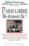 PARIS LIBERE ILS ETAIENT LA