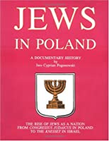 Jews in Poland: A Documentary History