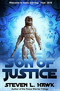 Son of Justice (The Justice Trilogy Series Book 1) by [Steven L. Hawk]