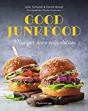 Good Junkfood - Manger sans culpabiliser