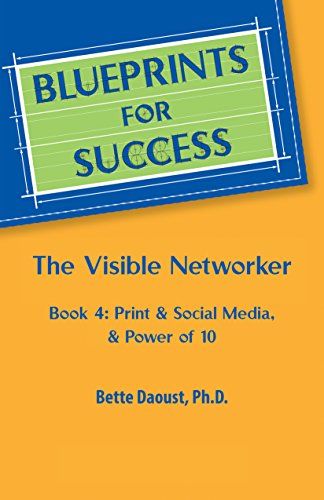 The Visible Networker: Book 4: Print & Social Media & Power of 10 (English Edition)