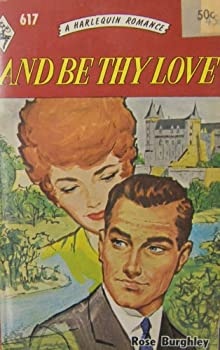 Mass Market Paperback And Be Thy Love (Harlequin Romance, 617) Book