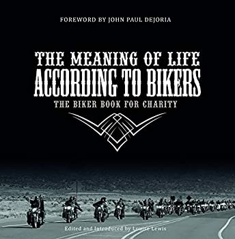 The Meaning of Life According to Bikers  The Biker Book for Charity