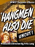 Hangmen Also Die - WWII Suspense Classic, Produced & Directed By Fritz Lang, Uncut!