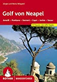 Golf von Neapel: Amalfi, Positano, Sorrent, Capri, Ischia,Vesuv. 57 Touren. Mit GPS-Tracks. (Rother...