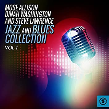 Mose Allison, Dinah Washington and Steve Lawrence Jazz and Blues Collection, Vol. 1