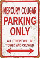 MERCURY COUGAR Parking Only 注意看板メタル安全標識注意マー表示パネル金属板のブリキ看板情報サイントイレ公共場所駐車