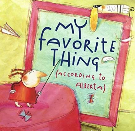 My Favorite Thing (According to Alberta) (Anne Schwartz Books) by Emily Jenkins (2004-05-18)