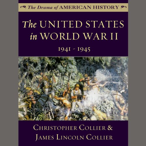 The United States in World War II: 1941 - 1945 audiobook cover art