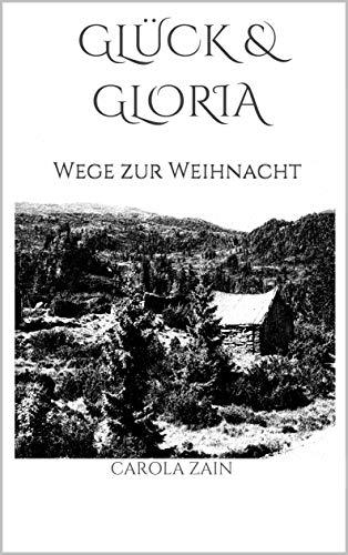 Glück & Gloria: Wege zur Weihnacht