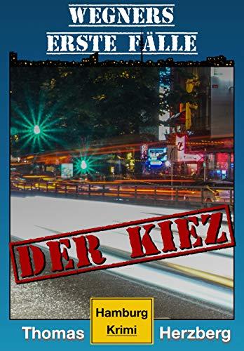 Der Kiez (Wegners erste Fälle): Hamburg Krimi