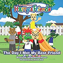 The Day I Met My Best Friend: A Children's Book On Overcoming Anxiety/Fear of not being accepted, Building Confidence and how to show Kindness and ... (The Adventures of Harry and Friends)