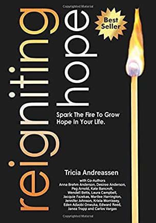 Reigniting Hope: Spark The Fire To Grow Hope In Your Life.: Volume 4