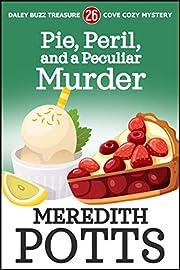 Pie, Peril, and a Peculiar Murder (Daley Buzz Treasure Cove Cozy Mystery Book 26)