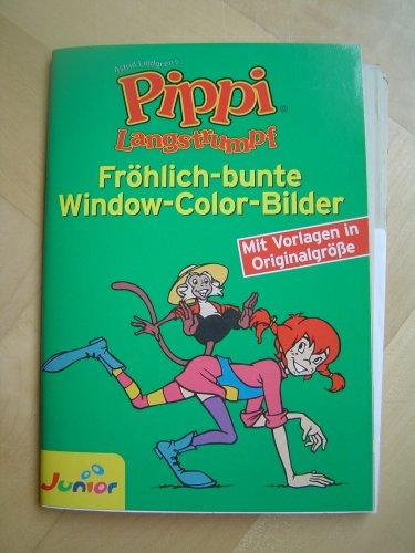 Pippi Langstrumpf. (Fröhlich-bunte Window-Color-Bilder. Mit Vorlagen in Originalgröße und CD-ROM mit weiteren Motiven.)