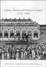 The Theatrical City: Culture, Theatre and Politics in London, 1576-1649