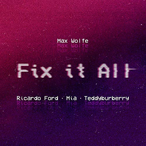 Fix It All (feat. Mia Lily, Ricardo Ford & Teddyburberry) [Explicit]