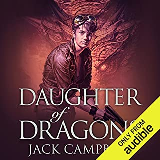 Daughter of Dragons     The Legacy of Dragons, Book 1              Written by:                                                                                                                                 Jack Campbell                               Narrated by:                                                                                                                                 MacLeod Andrews                      Length: 11 hrs and 27 mins     10 ratings     Overall 4.5