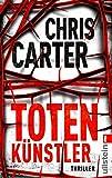 Totenkünstler (Ein Hunter-und-Garcia-Thriller, Band 4) - Chris Carter