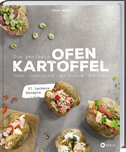 Die perfekte Ofenkartoffel: Die perfekte Ofenkartoffel. 57 kreative Rezepte für die beste Backkartoffel: vegan & vegetarisch, klassisch & exotisch, ... Welche Kartoffelsorten gibt es?