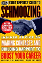 Vault Reports Guide to Schmoozing (Vault Reports Career Guide)