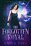 The Forgotten Royal: A Reverse Harem Urban Fantasy (Annabelle's Harem Book 1)