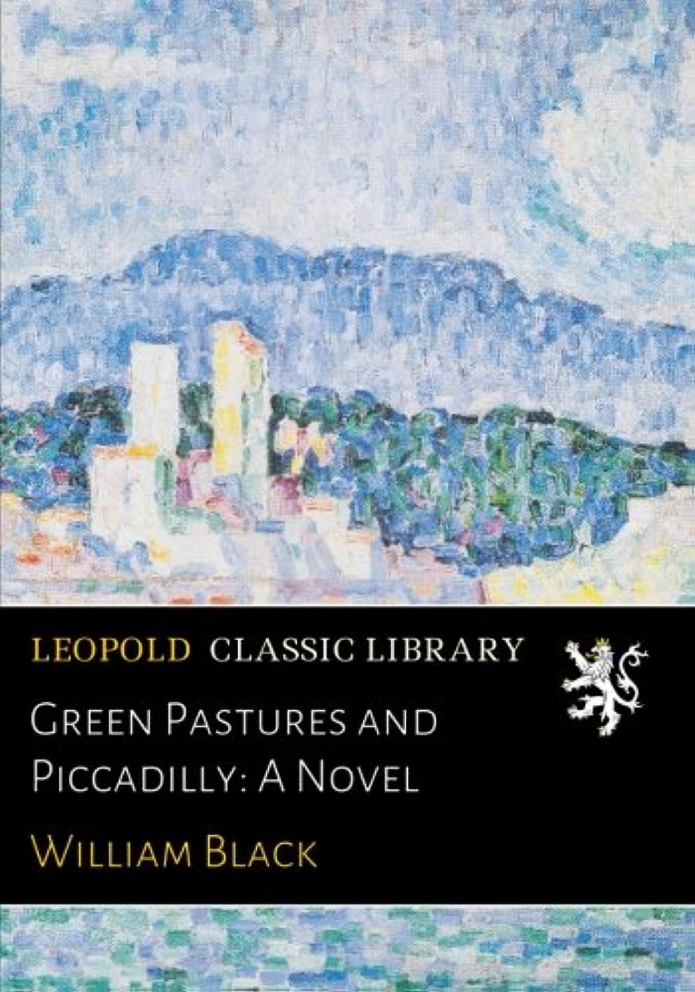 タイムリーな狂信者バッテリーGreen Pastures and Piccadilly: A Novel