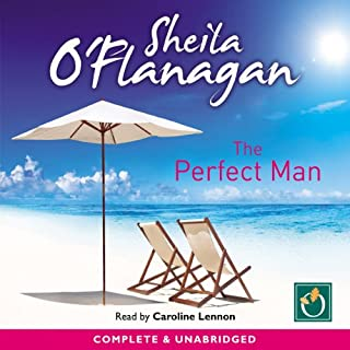 The Perfect Man                   By:                                                                                                                                 Sheila O' Flanagan                               Narrated by:                                                                                                                                 Caroline Lennon                      Length: 16 hrs and 23 mins     103 ratings     Overall 4.2