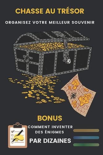 Chasse au trésor: Organisez votre meilleur souvenir Bonus : Inventez des énigmes par dizaines