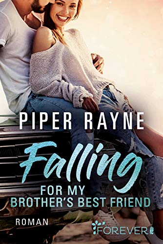 Falling for my Brother's Best Friend: Roman (Baileys-Serie, Band 4)