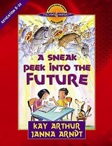 Sneak Peek into the Future, A: Revelation 8-22