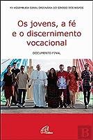 Os Jovens, a Fé e o Discernimento Vocacional (Portuguese Edition)