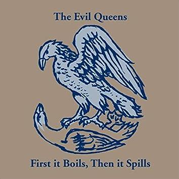 First It Boils, Then It Spills