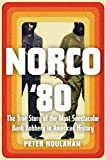Image of Norco '80: The True Story of the Most Spectacular Bank Robbery in American History