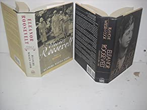Eleanor Roosevelt, a biography in two volumes, Vol. 1: 1884 -1933; Vol. 2: 1933-1938