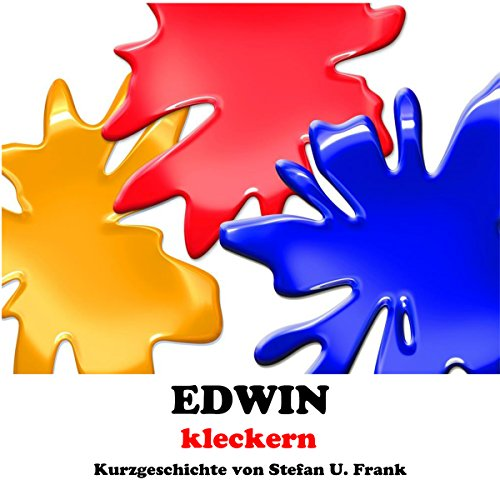 Edwin - kleckern (Kurzgeschichten 1) [German Edition] [Edwin, Mess: Short Stories, 1] audiobook cover art