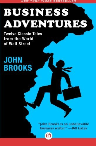 [John Brooks] Business Adventures: Twelve Classic Tales from The World of Wall Street - Paperback