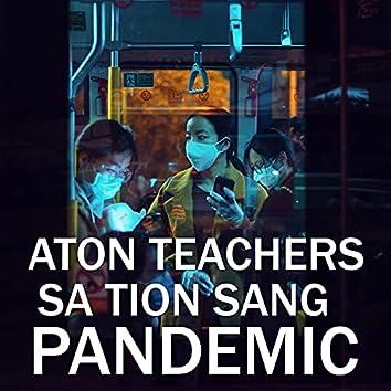 Aton Teachers Sa Tion Sang Pandemic