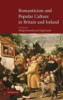 Romanticism and Popular Culture in Britain and Ireland