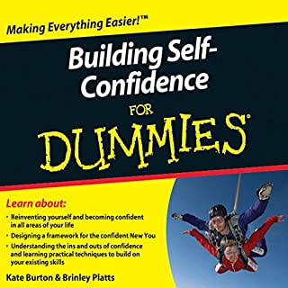 Building Self-Confidence For Dummies Audiobook                   By:                                                                                                                                 Kate Burton,                                                                                        Brinley Platts                               Narrated by:                                                                                                                                 Simon Slater                      Length: 1 hr and 54 mins     18 ratings     Overall 3.9