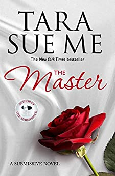 The Master: Submissive 7 (The Submissive Series) by [Tara Sue Me]