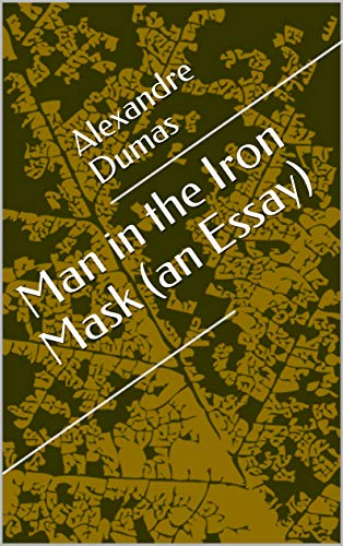 Man in the Iron Mask (an Essay) (English Edition)