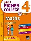 Mes fiches collège Maths 4e - 63 fiches de révision