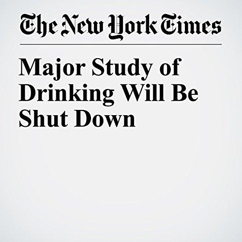 Major Study of Drinking Will Be Shut Down copertina
