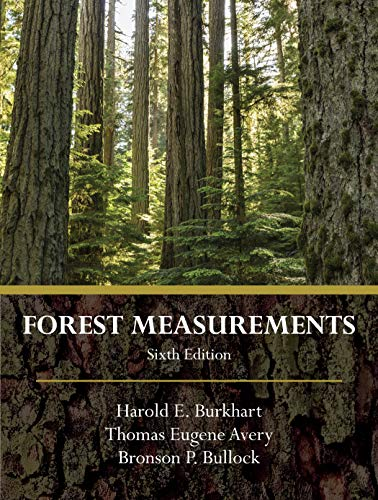 Compare Textbook Prices for Forest Measurements, Sixth Edition 6 Edition ISBN 9781478636182 by Harold E. Burkhart,Thomas Eugene Avery,Bronson P. Bullock