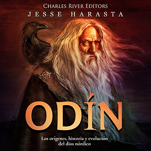 Odín: Los orígenes, historia y evolución del dios nórdico [Odin: The Origins, History and Evolution of the Norse God] cover art