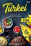 Türkei, türkische Küche.: Das türkische Kochbuch. (66 Rezepte zum Verlieben)