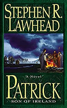 Patrick: Son of Ireland by [Stephen R. Lawhead]