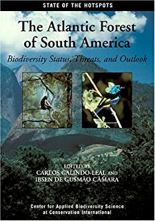 The Atlantic Forest of South America: Biodiversity Status, Threats, and Outlook (State of the Hotspots)